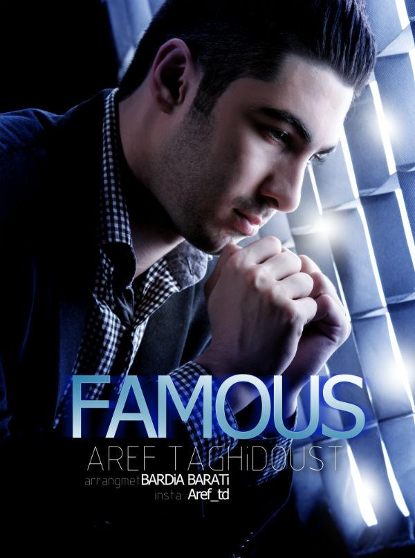 دانلود آهنگ جدید عارف تقی به نام Famous